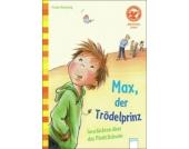 Der Bücherbär: Bücherbär Vorschule, 1. Klasse, Allererstes Lesen: Max, der Trödelprinz