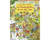 Mein großes Wimmelbuch: Im Kindergarten durch das Jahr